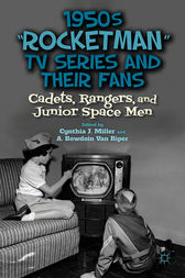 1950s Rocketman TV Series and Their Fans by Cynthia J. Miller