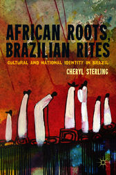 African Roots, Brazilian Rites by Cheryl Sterling