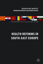 Health Reforms in South-East Europe by William Bartlett