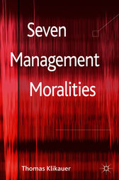 Seven Management Moralities by Thomas Klikauer