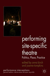Performing Site-Specific Theatre by Joanne Tompkins