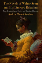 The Novels of Walter Scott and his Literary Relations by Andrew Monnickendam