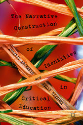 The Narrative Construction of Identities in Critical Education by Argiris Archakis