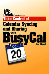 Take Control of Calendar Syncing and Sharing with BusyCal by Joe Kissell