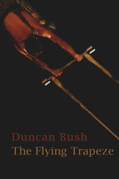 The Flying Trapeze by Duncan Bush