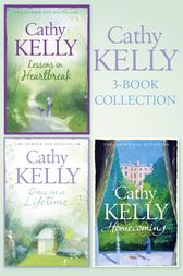 Cathy Kelly 3-Book Collection 1: Lessons in Heartbreak, Once in a Lifetime, Homecoming by Cathy Kelly