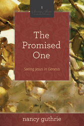 The Promised One (A 10-week Bible Study) by Nancy Guthrie