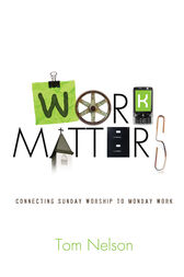 Work Matters by Tom Nelson