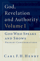 God, Revelation and Authority (Set of 6) by Carl F. H. Henry