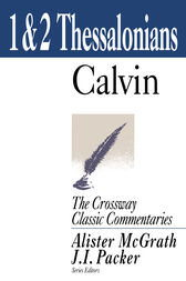 1 and 2 Thessalonians by John Calvin