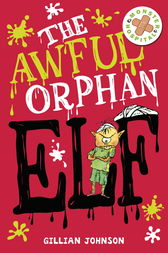 The Awful Orphan Elf by Gillian Johnson