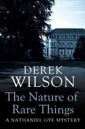 The Nature of Rare Things by Derek Wilson