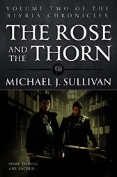 The Rose and the Thorn by Michael J Sullivan