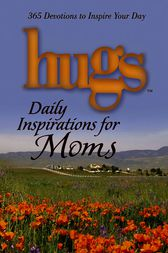 Hugs Daily Inspirations for Moms by Freeman-Smith LLC