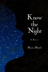 Know the Night by Maria Mutch