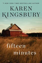 Fifteen Minutes by Karen Kingsbury
