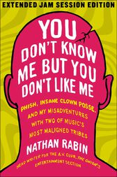 You Don't Know Me but You Don't Like Me by Nathan Rabin