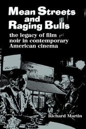 Mean Streets and Raging Bulls by Richard Martin