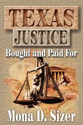 Texas Justice, Bought and Paid For by Mona D. Sizer