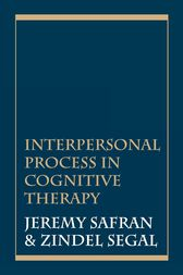 Interpersonal Process in Cognitive Therapy by Jeremy Safran