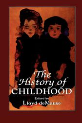 The History of Childhood by Lloyd deMause