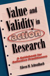 Value and Validity in Action Research by Eileen M. Schwalbach