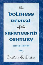 The Holiness Revival of the Nineteenth Century by Melvin E. Dieter