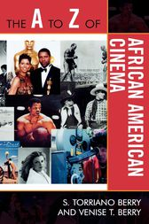 The A to Z of African American Cinema by S. Torriano Berry