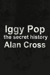 Iggy Pop: the secret history