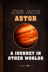 A Journey In Other Worlds by John Jacob Astor IV