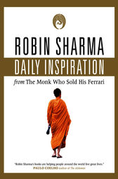 Daily Inspiration From The Monk Who Sold His Ferrari by Robin Sharma