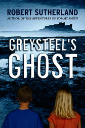 Greysteel's Ghost by Robert Sutherland