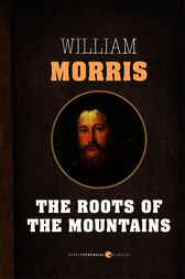 Roots Of The Mountains by William Morris