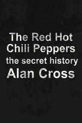 The Red Hot Chili Peppers by Alan Cross