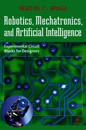 Robotics, Mechatronics, and Artificial Intelligence by Newton C. Braga