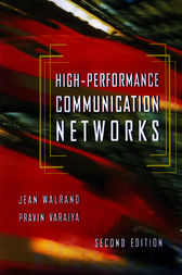 High-Performance Communication Networks by Jean Walrand