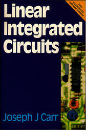 Linear Integrated Circuits by Joseph Carr