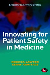 Innovating for Patient Safety in Medicine by Rebecca Lawton