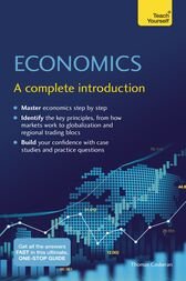 Economics: A Complete Introduction: Teach Yourself by Thomas Coskeran