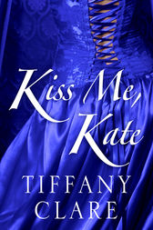 Kiss Me, Kate by Tiffany Clare