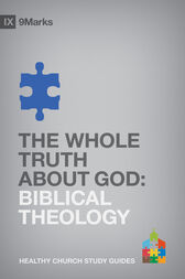 The Whole Truth About God by Bobby Jamieson