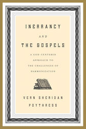 Inerrancy and the Gospels by Vern S. Poythress