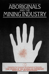 Aboriginals and the Mining Industry by David Cousins
