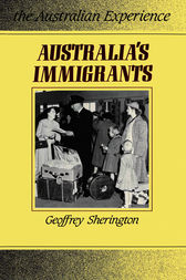 Australia's Immigrants: 1788-1988 by Geoffrey Sherington