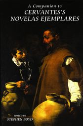 A Companion to Cervantes's Novelas Ejemplares by Stephen Boyd