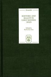 Rhetoric and Reality in Early Modern Spain by Richard J. Pym