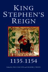 King Stephen's Reign (1135-1154) by Paul Dalton