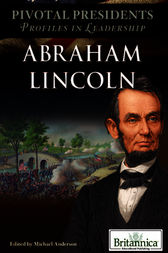 Abraham Lincoln by Britannica Educational Publishing;  Michael Anderson