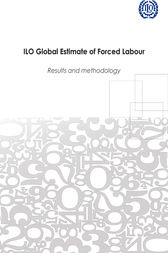 ILO Global Estimate of Forced Labour by International Labour Office