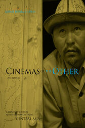 Cinemas of the Other: A Personal Journey with Film-makers from Central Asia by Gonul Donmez-Colin